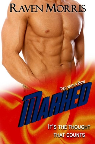 Marked (Tied With a Bow, #4)