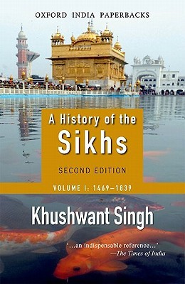 A History of the Sikhs: Volume 1: 1469-1839