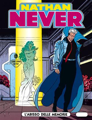Nathan Never n. 18: L'abisso delle memorie