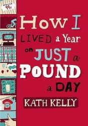 How I Lived a Year on Just a Pound a Day Pdf Book