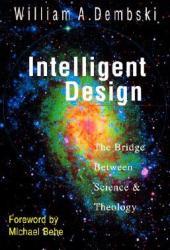 Intelligent Design: The Bridge Between Science Theology Pdf Book
