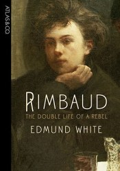 Rimbaud: The Double Life of a Rebel Pdf Book