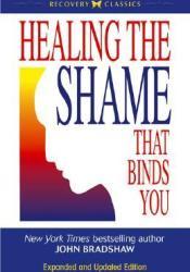 Healing the Shame that Binds You Pdf Book