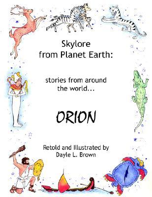 Skylore from Planet Earth: Stories from Around the World...Orion