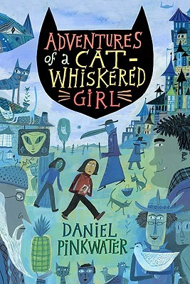 Image result for Adventures of a Cat-Whiskered Girl (Neddie & Friends #3) by Daniel Pinkwater