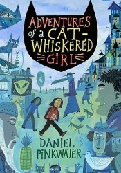 Adventures of a Cat-Whiskered Girl Book by Daniel Pinkwater