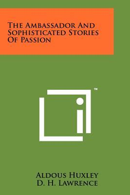The Ambassador And Sophisticated Stories Of Passion