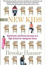 The New Kids: Big Dreams and Brave Journeys at a High School for Immigrant Teens Pdf Book