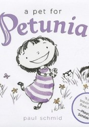 A Pet for Petunia Book by Paul Schmid