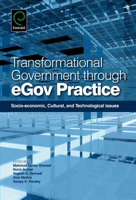 Transformational Government Through eGov Practice: Socioeconomic, Cultural, and Technological Issues