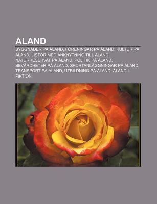 Aland: Byggnader Pa Aland, Foreningar Pa Aland, Kultur Pa Aland, Listor Med Anknytning Till Aland, Naturreservat Pa Aland, Politik Pa Aland