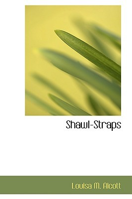 Shawl-Straps (Aunt Jo's Scrap Bag #2)