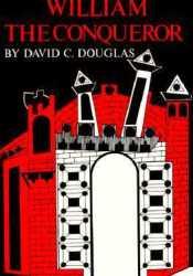 William the Conqueror: The Norman Impact Upon England Pdf Book