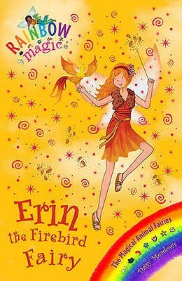 Erin the Firebird Fairy (Rainbow Magic: Magical Animals Fairies, #3)
