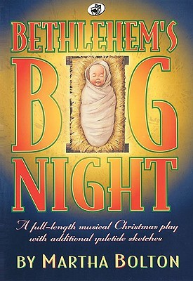 Bethlehem's Big Night: A Full-Length Musical Christmas Play with Additional Yuletide Sketches