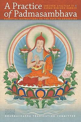 A Practice Of Padmasambhava: Essential Instructions On The Path To Awakening