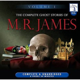 The Complete Ghost Stories of M.R. James, Volume 1