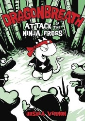 Attack of the Ninja Frogs (Dragonbreath, #2) Pdf Book