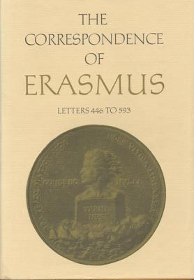 The Correspondence of Erasmus: Letters 446 to 593, Volume 4