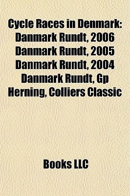 Cycle Races in Denmark: Danmark Rundt, 2006 Danmark Rundt, 2005 Danmark Rundt, 2004 Danmark Rundt, Gp Herning, Colliers Classic