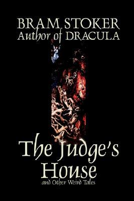 The Judge's House and Other Weird Tales by Bram Stoker, Fiction, Literary, Horror, Short Stories