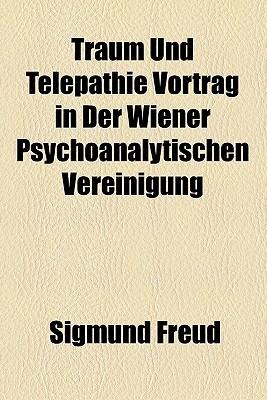 Traum Und Telepathie Vortrag in Der Wiener Psychoanalytischen Vereinigung