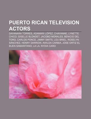 Puerto Rican Television Actors: Dayanara Torres, Adamari Lopez, Chayanne, Lynette Chico, Giselle Blondet, Jacobo Morales, Benicio del Toro