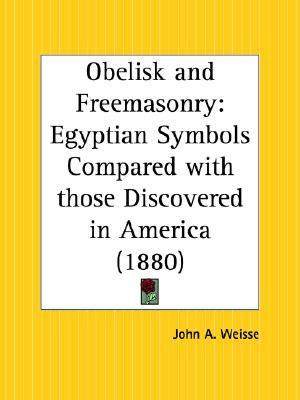 Obelisk and Freemasonry: Egyptian Symbols Compared with those Discovered in America