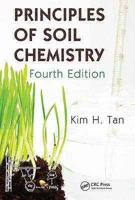 Principles of Soil Chemistry, Fourth Edition (Books in Soils, Plants, and the Environment)