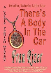 Twinkle, Twinkle, Little Star, There's a Body in the Car (A Callie Parrish Mystery #4) Book by Fran Rizer