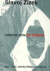 Tarrying with the Negative: Kant, Hegel, and the Critique of Ideology Pdf Book