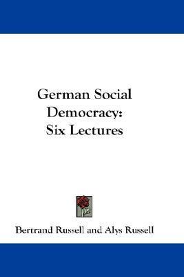 German Social Democracy: Six Lectures