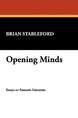 Opening Minds: Essays on Fantastic Literature (I.O. Evans Studies in the Philosophy & Criticism of Literature 14)
