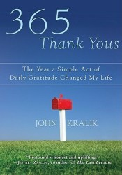 365 Thank Yous: The Year a Simple Act of Daily Gratitude Changed My Life Pdf Book