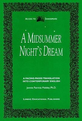A Midsummer Night's Dream: A Facing Pages Translation Into Contemporary English