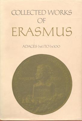 Adages: Ivi1 to Ix100 (Collected Works of Erasmus, v.32)
