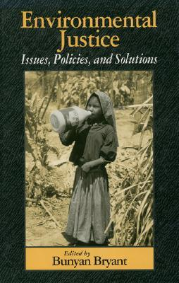 Environmental Justice: Issues, Policies, and Solutions
