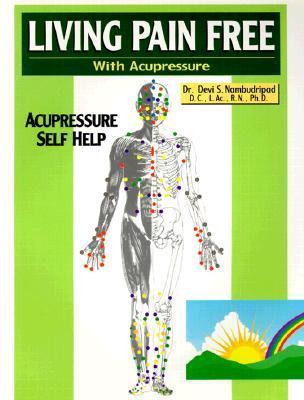 Living Pain Free with Acupressure: Acupressure Self Help