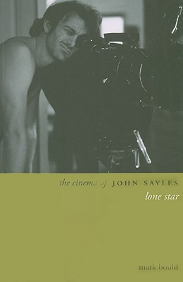 The Cinema of John Sayles: Lone Star