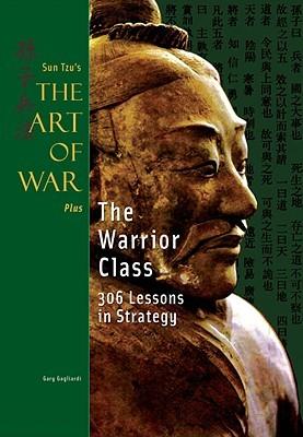 The Warrior Class: Sun Tzu's the Art of War