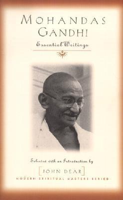 Mohandas Gandhi: Essential Writings