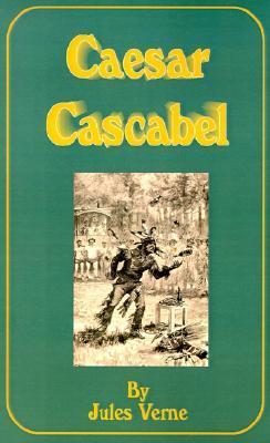 Caesar Cascabel (Extraordinary Voyages, #35)