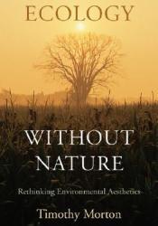 Ecology Without Nature: Rethinking Environmental Aesthetics Pdf Book