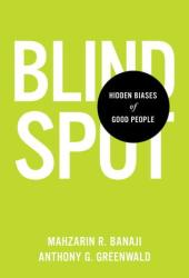 Blindspot: Hidden Biases of Good People Book
