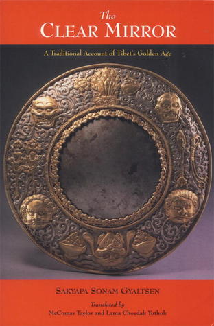 The Clear Mirror: A Traditional Account Of Tibet's Golden Age