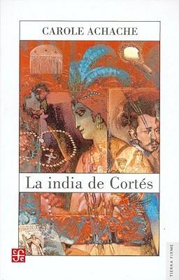 La india de Cortés / Cortes' Indian Woman
