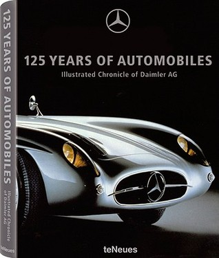 125 Years of Automobiles: Illustrated Chronicle of Daimler AG