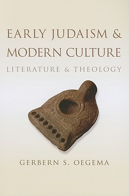 Early Judaism and Modern Culture: Literature and Theology