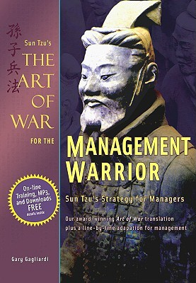 The Art of War for the Management Warrior: Sun Tzu's Strategy for Managers