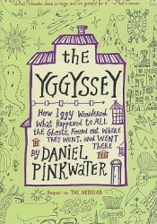 The Yggyssey: How Iggy Wondered What Happened to All the Ghosts, Found Out Where TheyWent, and Went There Pdf Book